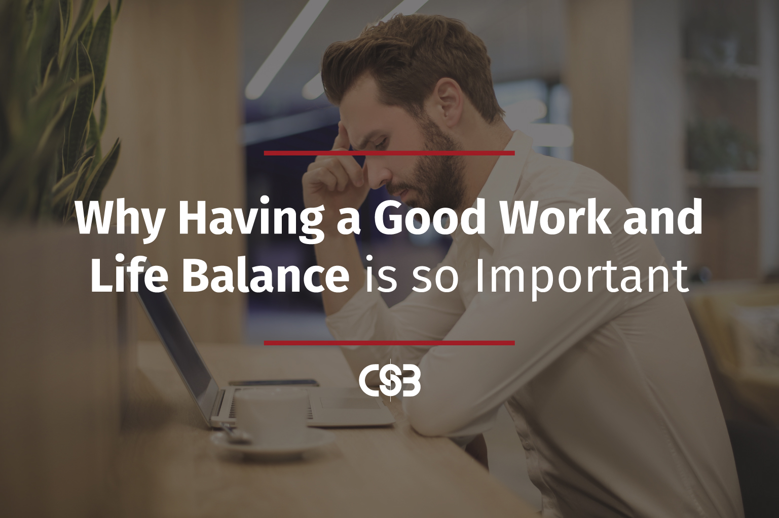 CSB-Work-Life-Balance