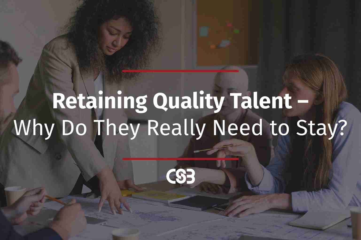 Retaining-Quality-Talent--Why-Do-They-Really-Need-to-Stay