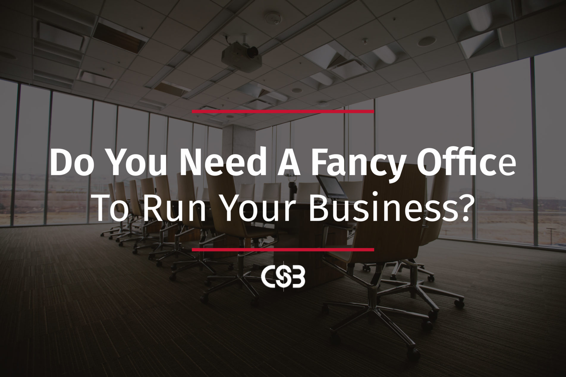 do you need fancy office to run your business