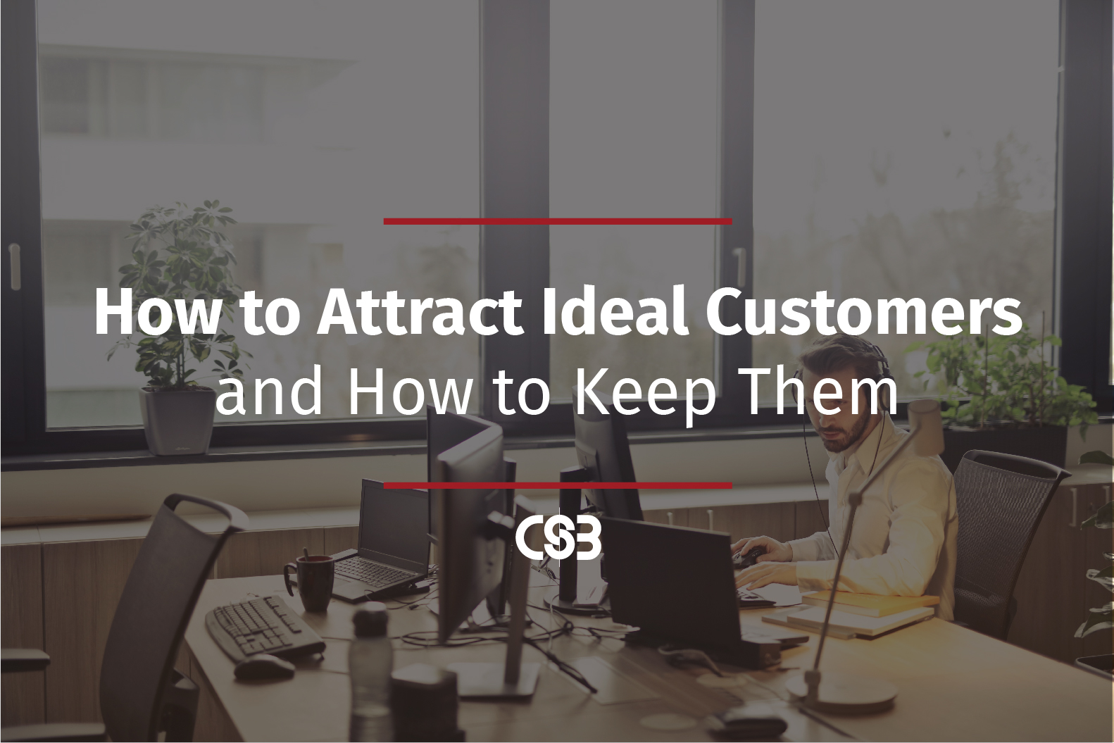 how-to-attract-ideal-customers-and-how-to-keep-them