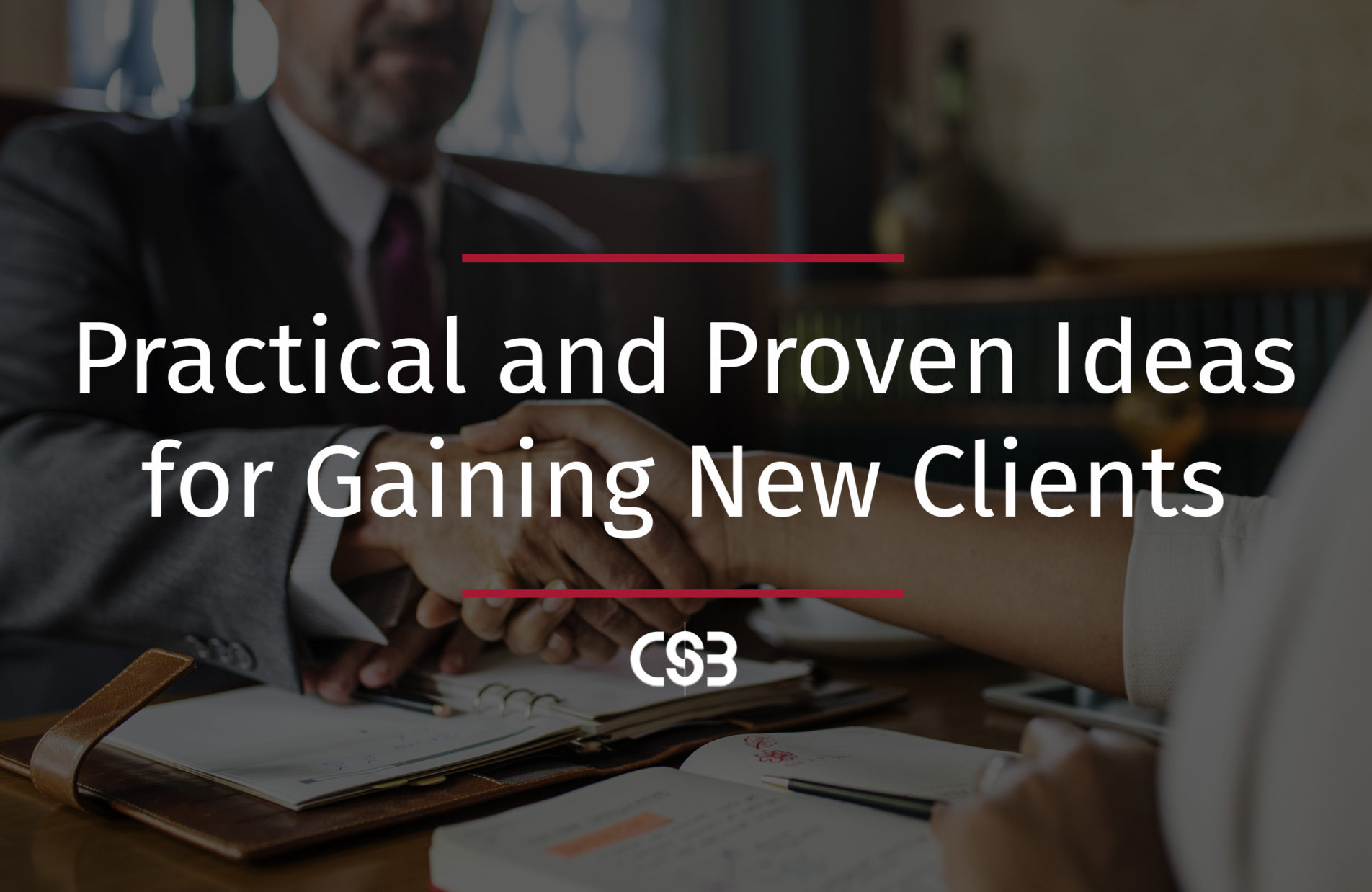 Practical and Proven Ideas for Gaining New Clients