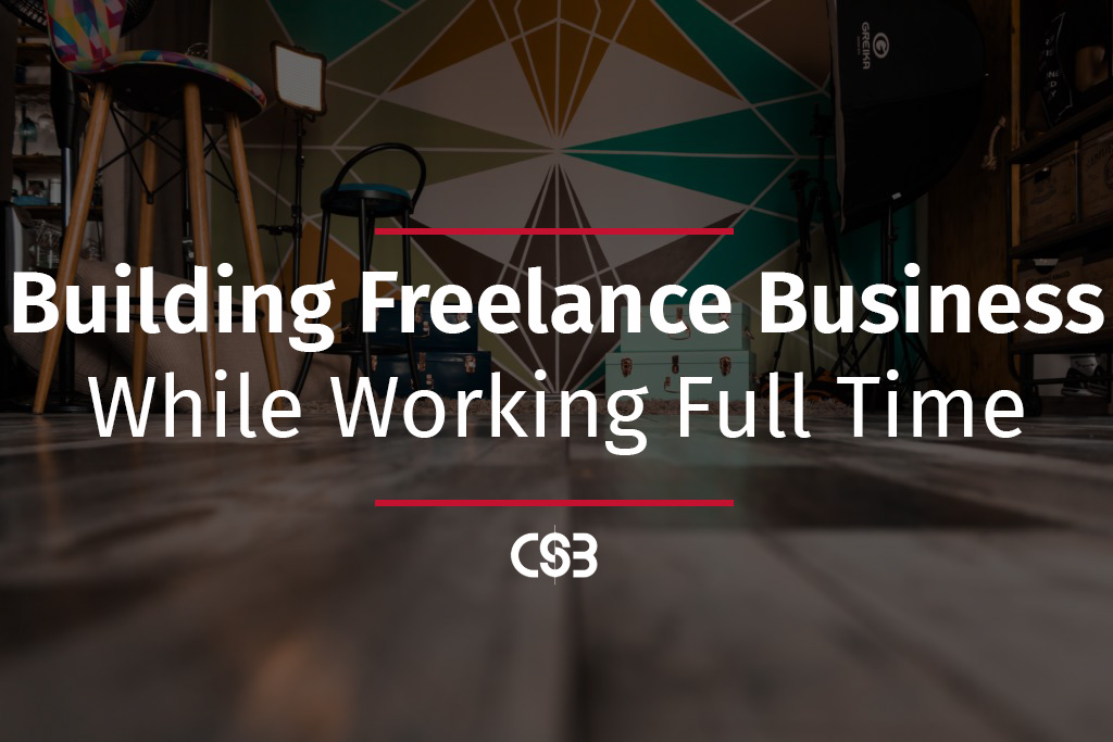 steps-to-build-a-freelance-business-while-working-full-time.