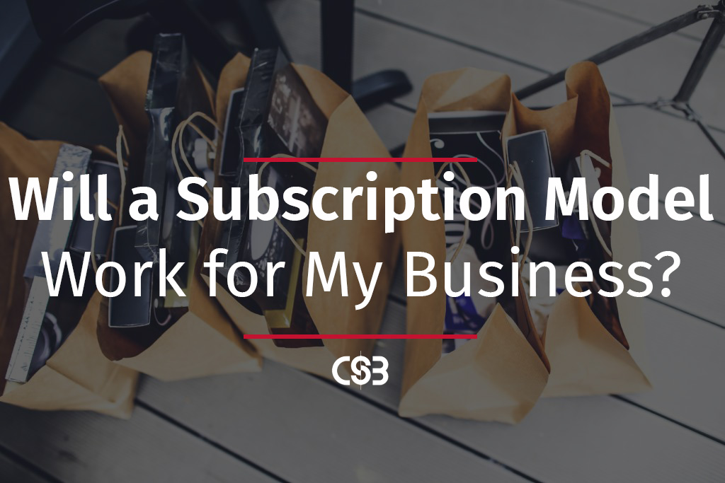will-a-subscription-model-work-for-my-business